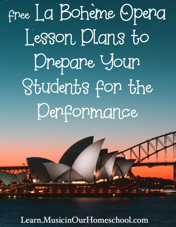 These free La Bohème Opera Lesson Plans to Prepare Your Students for the Performance are great! Videos, synopsis, background, and links are all included. #opera #laboheme #musiclessonplans #musicinourhomeschool
