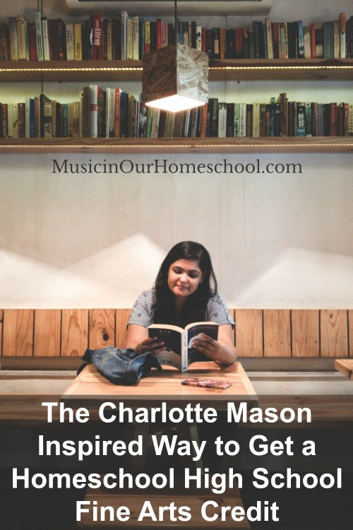 The Charlotte Mason Inspired Way to Get a Homeschool High School Fine Arts Credit