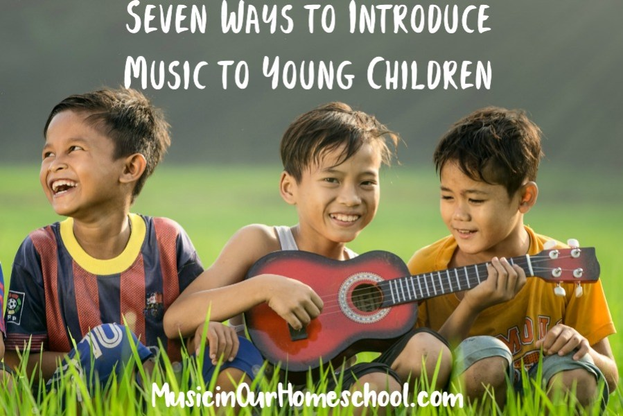 Seven Ways to Introduce Music to Young Children featured