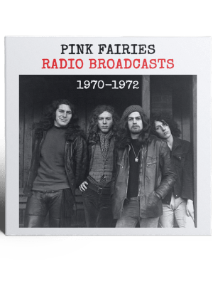 Pink Fairies - Radio Broadcasts