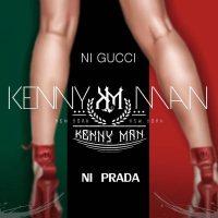 Kenny Man - Ni Gucci Ni Prada