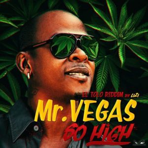 Mr. Vegas Ft Walshy Fire & Lizi - So High