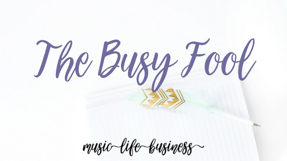 The Busy Fool