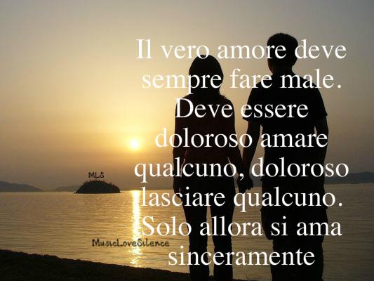 Il Vero Amore Deve Sempre Fare Male MusicLoveSilence