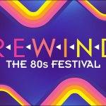 Rewind 2017 The World's Biggest 80s Festival announces 3 UK festival Line-Ups