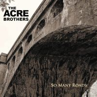 """Ohio/Indiana Based Band, The Acre Brothers Release """"So Many Roads"""""""