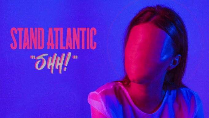 Stand Atlantic Shh!