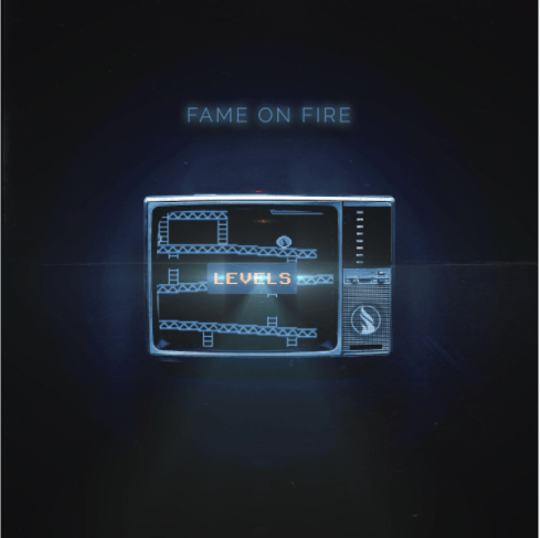 LEVELS - Fame on Fire