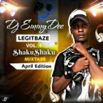 FRESH MIXTAPE!: Legitbaze Ft DJ Emmydee – Legitbaze Vol.1 (April Edition)