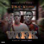 Fast Download:! Toblat Ft Xcellent – Work (Mix By Lhake 1)