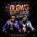 Music: Razor-Olowo ft Eleniyan