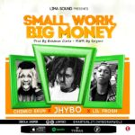 FAST DOWNLOAD: Jhybo ft. Chinko Ekun, Lil Frosh – Small Work, Big Money