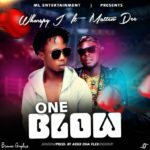 [Music] Wharspy Jay ft Mathew Dee – One Blow [Prod. By Adex Daflex]