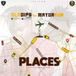 [Music] Oladips Ft. Mayorkun – Places