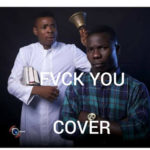 "Woli Agba x Dele – ""Fvck You"" (Cover) ft. Kizz Daniel"