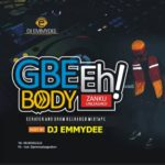 mixtape: Dj EmmyDee Gbe Body Eh Reloaded