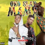 FAST DOWNLOAD: Next King X H Design – Oko Slay Mama ( Prod. By Mr Dee)