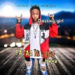 Music: Destiny Girl – Pataa Ni Logo Benz (Prod By Professional)
