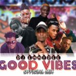 Mixtape:! Dj Emmydee – Good vibes Official Mix