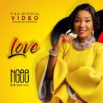 Video:! NGEE – Love (Official Video) || @ngeemuzic