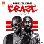 FAST DOWNLOAD: DIDI x Zlatan – Craze (Prod. By Cracker)