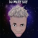 MIXTAPE:! DJ Merry Kay – Fuck You Mixtape (09069150788)
