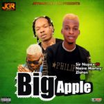 FAST DOWNLOAD:! Sir Nupex Ft Zlatan X Naira Marley – Big Apple