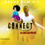 FAST DOWNLOAD:! Adeshine – Connect (Prod By Isaacktek)