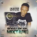 MIXTAPE:! DJ Tilex – Boda Lekan Mixtape Part 1