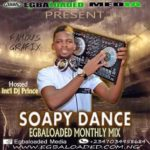 MIXTAPE – July 05, 2019  Int'l Dj Prince Ft Egbaloaded – Soapy Monthly Mix