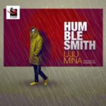 "FAST DOWNLOAD:! Humblesmith – ""Uju Mina"""
