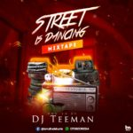 HOT MIX: Dj Teeman – Street is Dacing Mix