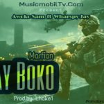 FAST DOWNLOAD:! Awoko Sam ft Wharspy Jay – Mafian Say Boko (Prod by Omo Ebira)