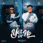 FAST DOWNLOAD: DJ Kaywise Ft. T-Classic – Yes or No