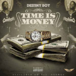 FAST DOWNLOAD: Destiny Boy – Time Is Money