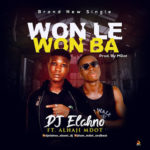 FAST DOWNLOAD: Dj Elahno Ft M Dot – Won Le Won Ba