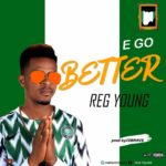 FAST DOWNLOAD: Reg Young – E Go Better