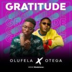 FAST DOWNLOAD: Olufela Ft. Otega – Gratitude