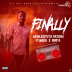 Akinlex (Tutu Nation) Ft Miide & Butta – Finally