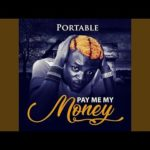 Portable – Pay Me My Money (Prod. Professional)