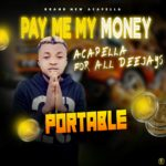 FREE JINGLE: Portable – Pay Me My Money (Acapela For All Djs)