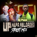 Mixtape: DJ Pass – Up Nepa Reloaded Mixtape