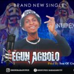 Nupex – Egun Agbolo (Prod By Son Of God)