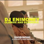 VIDEO: DJ Enimoney – Shibinshi Ft. Olamide x Reminisce