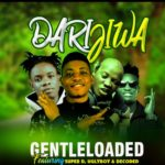 Gentleloaded Ft Decoded X Super D X Mc Uglyboy – Darijiwa