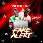 [Music] Patochris Ft. Mohbad – Fake Alert