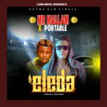 [Music] Mr Mallam Ft. Portable – Eleda