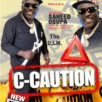 [Fuji Music] Saheed Osupa – C Caution