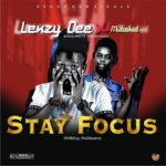 [Music] Lexzy Dee Ft Mubskid – Stay Focus