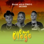[Music] 2fame Asoju 2tboyz Ft Decoded – Omo Ologo